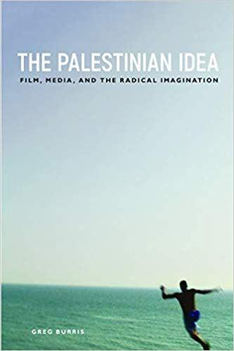 The Palestinian Idea. Film, Media and the Radical Imagination