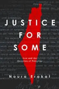 Justice for Some. Law and the Question of Palestine