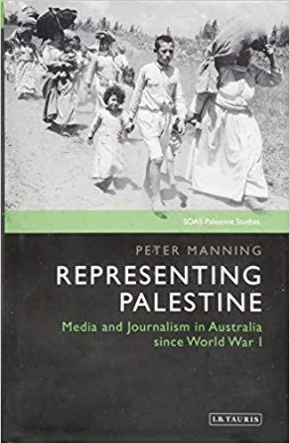 Representing Palestine. Media and Journalism in Australia since World War I